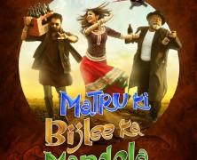 Matru Ki Bijlee Ka Mandola Poster and Song Promo