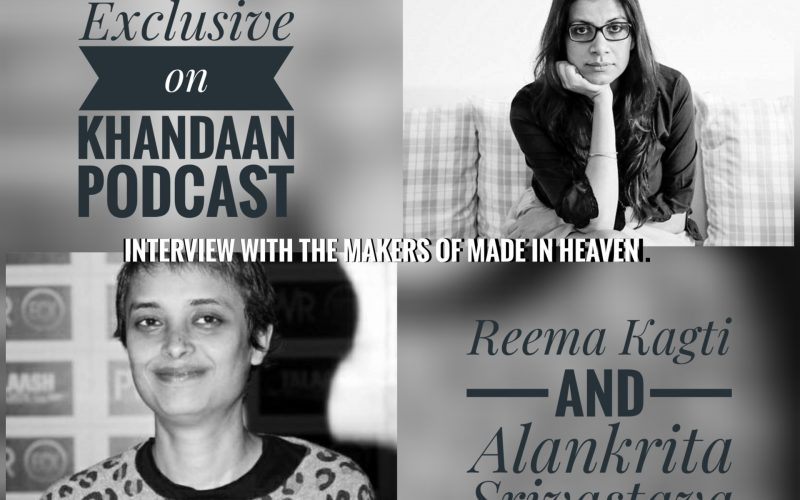8327cf227 Ep 238- Reema Kagti and Alankrita Shrivastav Interviews- Made In Heaven